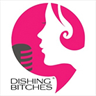 Dishing Bitches
