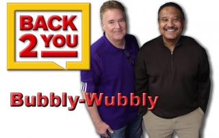 Back 2 You - Bubbly Wubbly