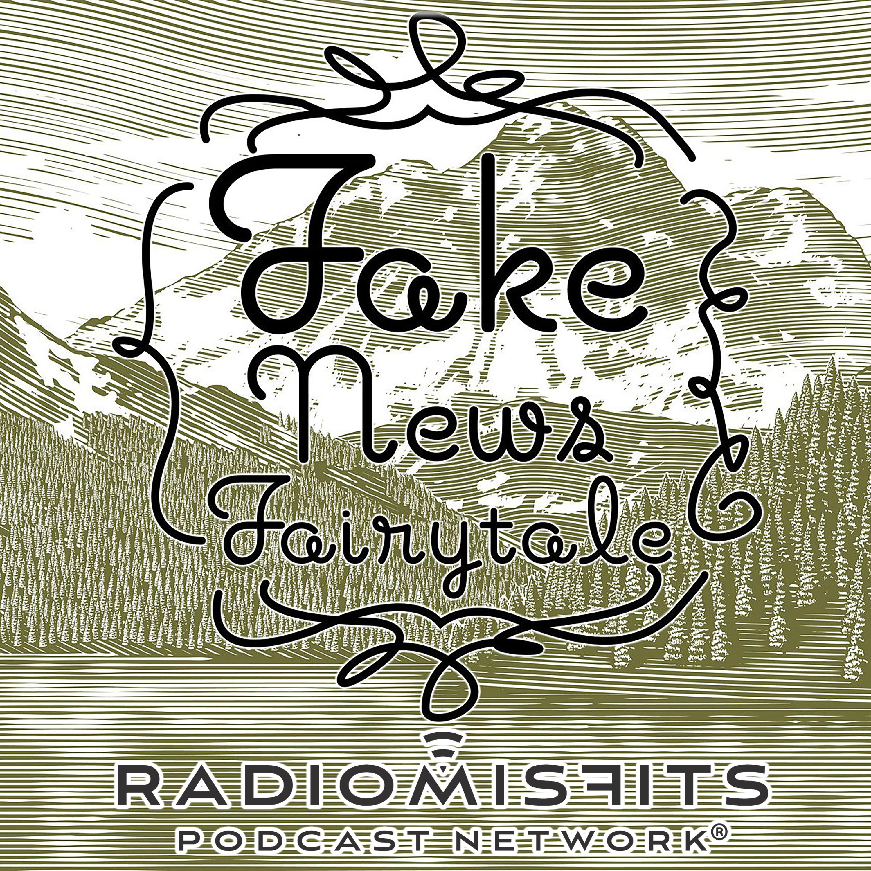 Fake News Fairytale on Radio Misfits